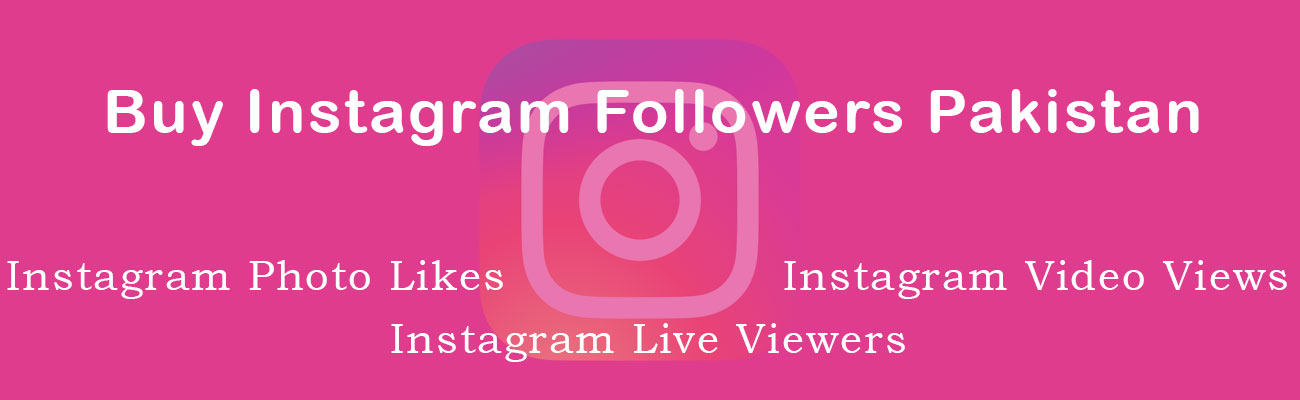 Buy Instagram Followers Pakistan